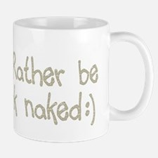 Rather be Stark Naked Mug