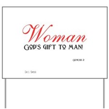 Woman... God's gift to men Yard Sign
