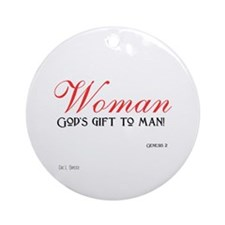 Woman... God's gift to men Ornament (Round)