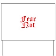 FEAR NOT™ Yard Sign