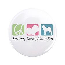 "Peace, Love, Shar-Pei 3.5"" Button"