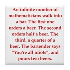 funny math joke Tile Coaster