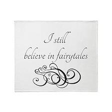 I still believe in fairytales Throw Blanket