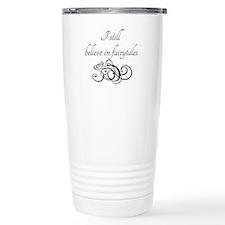 I still believe in fairytales Travel Mug