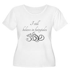 I still believe in fairytales T-Shirt