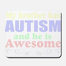 Awesom autism brother Mousepad