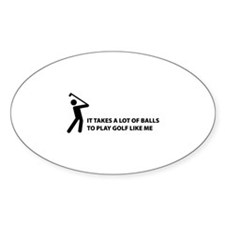 Takes a lot of balls. Golf Decal