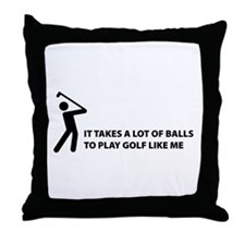 Takes a lot of balls. Golf Throw Pillow