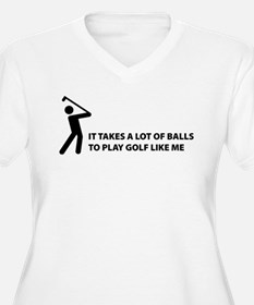 Takes a lot of balls. Golf T-Shirt
