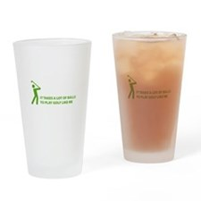 Takes a lot of balls. Golf Drinking Glass