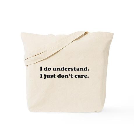 I do understand. Tote Bag