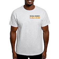 Politically Incorrect Ash Grey T-Shirt