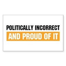 Politically Incorrect Rectangle Decal