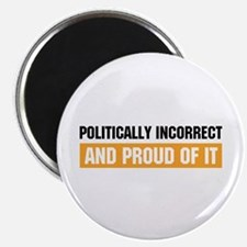"Politically Incorrect 2.25"" Magnet (10 pack)"