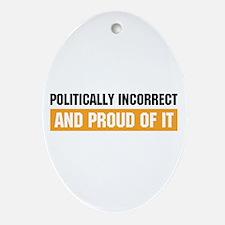 Politically Incorrect Oval Ornament