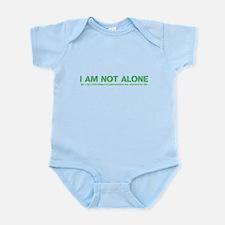 I am not alone! Infant Bodysuit