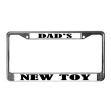 Dad's New Toy Funny License Plate Frame