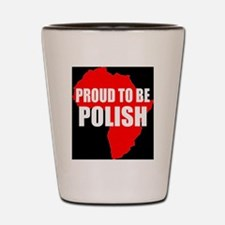 Proud to be Polish Shot Glass