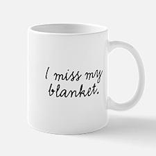 I Miss My Blanket Mug