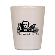 What Would Poe Do? Shot Glass