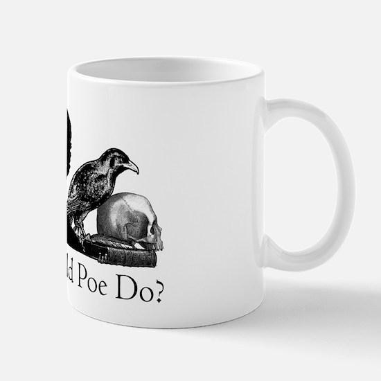 What Would Poe Do? Mug