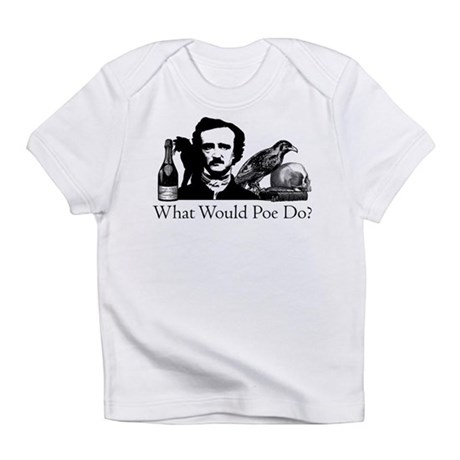 What Would Poe Do? Infant T-Shirt