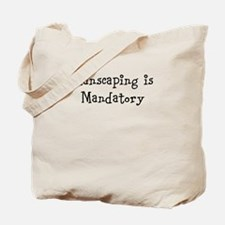 Manscaping is Mandatory Tote Bag