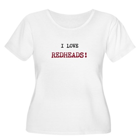 I Love Redheads! Women's Plus Size Scoop Neck T-Sh