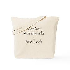 Mwahahaquack! Tote Bag