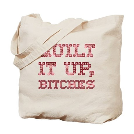 Quilt It Up, Bitches Tote Bag