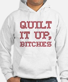 Quilt It Up, Bitches Hoodie