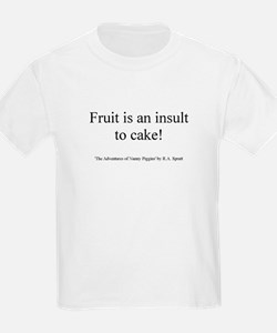 Fruit is an insult to cake T-Shirt