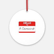 Hello I'm a Democrat Ornament (Round)