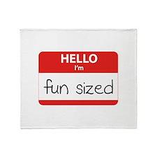 Hello I'm fun sized Throw Blanket