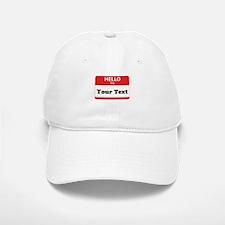 Hello I'm YOUR TEXT Baseball Baseball Cap