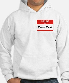 Hello I'm YOUR TEXT Hoodie