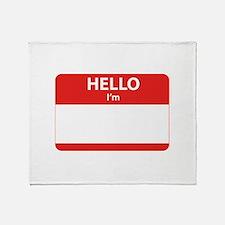 Hello I'm ... Throw Blanket