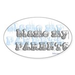 Blame My Parents, Funny Oval Sticker