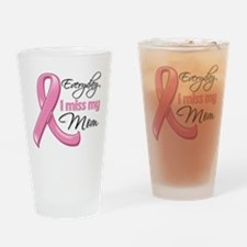 Miss My Mom Breast Cancer Drinking Glass