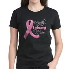 Miss My Mom Breast Cancer Tee