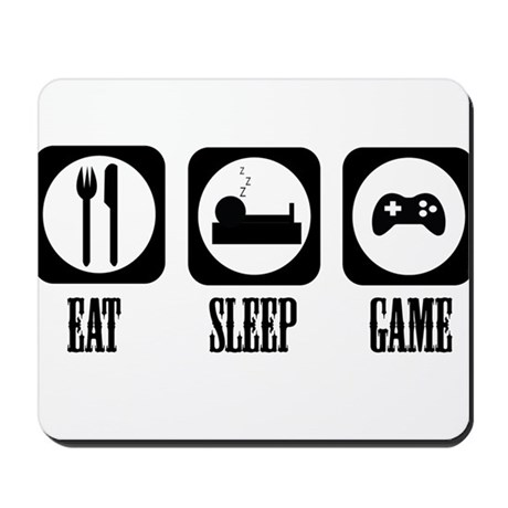 Eat Sleep Game! Mousepad