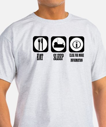Eat Sleep Info! T-Shirt