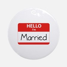 Hello I'm Married Ornament (Round)
