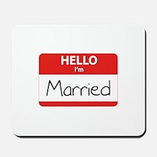 Hello I'm Married Mousepad