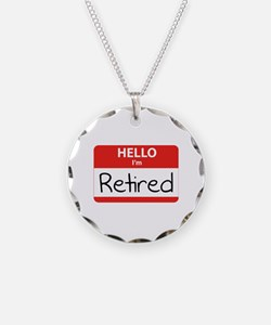 Hello I'm Retired Necklace
