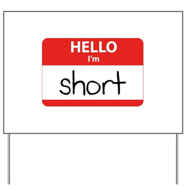 Hello I'm Short Yard Sign By FinestShirtsAndGifts