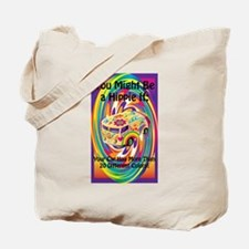 You know when you're a hippie Tote Bag