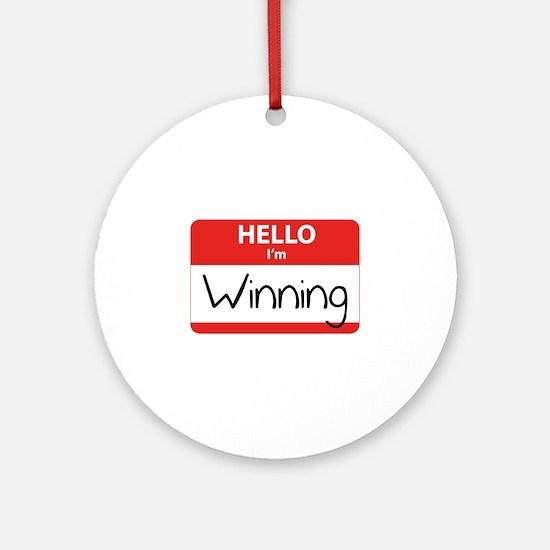 Hello I'm Winning Ornament (Round)