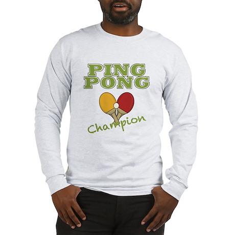 Ping Pong Champ Long Sleeve T-Shirt