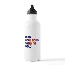 I'll Cool Down When I'm Dead Water Bottle